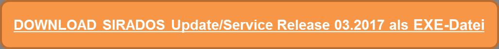SIRADOS Update/Service Release 03/2017 hier als EXE-Datei downloaden