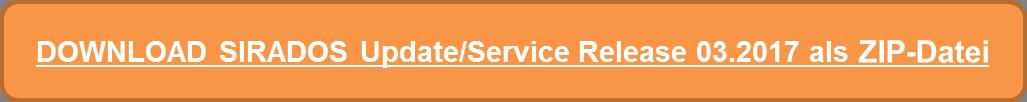 SIRADOS Update/Service Release 03.2017 hier als ZIP-Datei downloaden