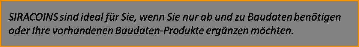Ideal um vorhandene Baudaten-Produkte zu ergänzen